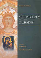 Archaeology and the Crusades : proceedings of the round table, Nicosia, 1 February 2005