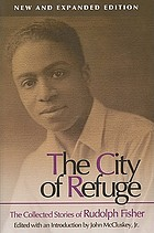 The city of refuge the collected stories of Rudolph Fisher