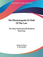 The Dhammapada, or, Path of the law : the most celebrated of Buddhist teachings