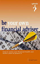 Be your own financial adviser : the comprehensive guide to wealth and financial planning