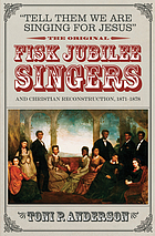 """Tell them we are singing for Jesus"" : the original Fisk Jubilee Singers and Christian reconstruction, 1871-1878"