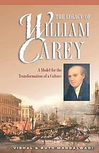 The legacy of William Carey : a model for the transformation of a culture