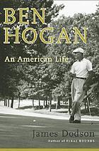 Ben Hogan : an American life