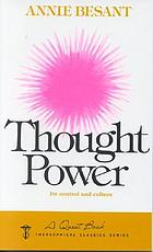 Thought power : its control and culture