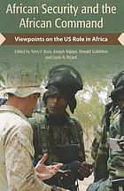African security and the African command viewpoints on the US role in Africa