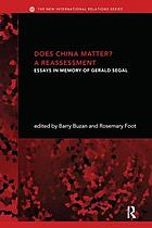 Does China matter? : a reassessment : essays in memory of Gerald Segal