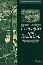Economics and evolution : bringing life back into economics