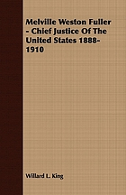 Melville Weston Fuller, Chief Justice of the United States, 1888-1910