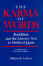 The karma of words : Buddhism and the literary arts in medieval Japan