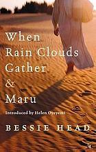 When rain clouds gather ; & Maru