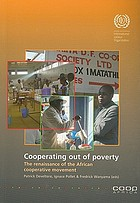 Cooperating out of poverty the renaissance of the African cooperative movement