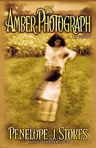 The amber photograph : a novel