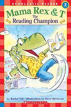 Mama Rex & T : the reading champion