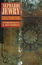 Sephardi Jewry : a history of the Judeo-Spanish community, 14th-20th centuries