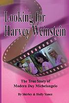 Looking for Harvey Weinstein : (what started out as business became a cause)