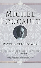 Psychiatric power : lectures at the Collège de France, 1973-74