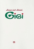 Lerner and Loewe's Gigi : vocal score