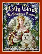 Holly Claus : the Christmas princess