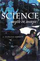 Science, myth or magic? : a struggle for existence