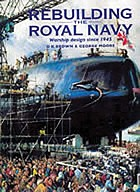 Rebuilding the Royal Navy : warship design since 1945