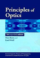 Principles of optics : electromagnetic theory of propagation, interference and diffraction of lightPrinciples of optics