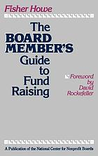 The board member's guide to fund raising : what every trustee needs to know about raising money