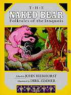 The Naked bear : folktales of the Iroquois