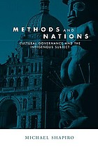 Methods and nations : cultural governance and the indigenous subject