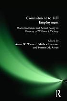 Commitment to full employment : the economics and social policy of William S. Vickrey