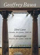 Geoffrey Bawa : 33rd Lane Colombo, Sri Lanka, 1960-98, Lunuganga Bentota, Sri Lanka,1948-98