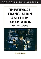 Theatrical translation and film adaptation : a practitioner's view