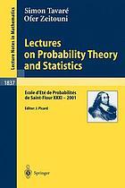 Lectures on probability theory and statistics : Ecole d'été de probabilités de Saint-Flour XXXI, 2001