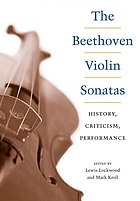 The Beethoven violin sonatas : history, criticism, performance