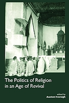 The politics of religion in an age of revival : studies in nineteenth-century Europe and Latin America
