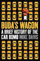Buda's wagon : a brief history of the car bomb