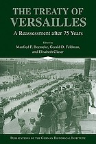 The Treaty of Versailles : a reassessment after 75 yearsThe Treaty of Versailles : 75 years after