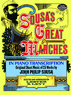 Sousa's great marches in piano transcription : original sheet music of 23 works