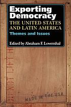 Exporting democracy : the United States and Latin America