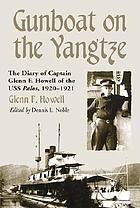 Gunboat on the Yangtze : the diary of Captain Glenn F. Howell of the USS Palos, 1920-1921