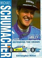 Michael Schumacher : defending the crown