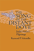 The song of the distant dove : Judah Halevi's pilgrimage