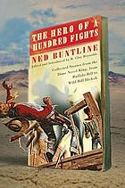 The hero of a hundred fights : collected stories from the dime novel king, from Buffalo Bill to Wild Bill Hickok