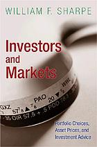 Investors and markets : portfolio choices, asset prices, and investment advice