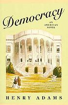 Democracy; an American novel