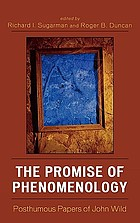 The promise of phenomenology : posthumous papers of John Wild