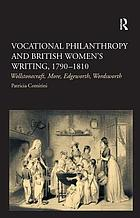 Vocational philanthropy and British women's writing, 1790-1810 : Wollstonecraft, More, Edgeworth, Wordsworth