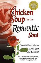 Chicken soup for the romantic soul : inspirational stories about love and romance