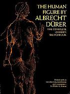 "The human figure; the complete ""Dresden sketchbook."""