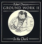 Ground work II : in the dark