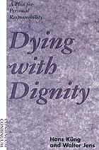A dignified dying : a plea for personal responsibility